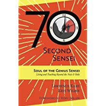 The 70-Second Sensei: Soul of the Genius Sensei: Living and Teaching Beyond the Nuts & Bolts by Kris Wilder (2016-11-17)