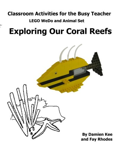 Classroom Activities for the Busy Teacher: WeDo and Animal Sets : Our Coral Reefs: Volume 1