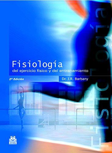 Fisiología del ejercicio físico y del entrenamiento (Deportes) por Joan Ramon Barbany