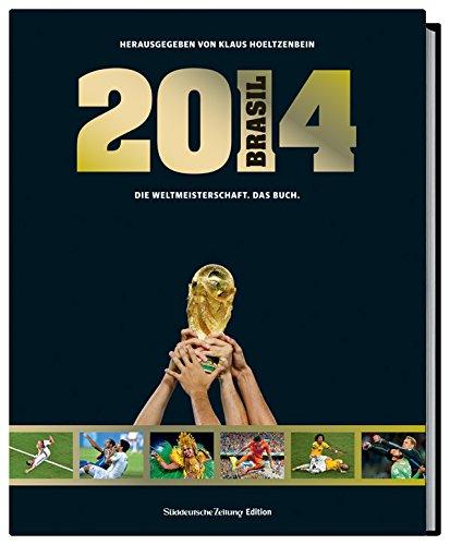 Buchseite und Rezensionen zu 'Brasil 2014. Die Weltmeisterschaft. Das Buch.' von Klaus Hoeltzenbein