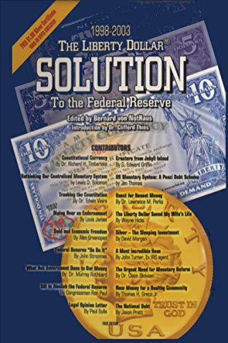 The Liberty Dollar Solution to the Federal Reserve (English Edition)