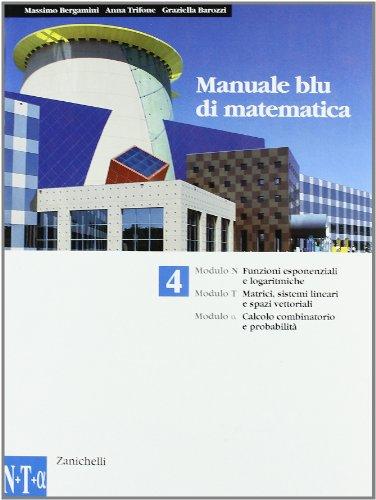 Manuale blu di matematica. Modulo: N-T-Alfa-U. Per le Scuole superiori. Per le Scuole superiori
