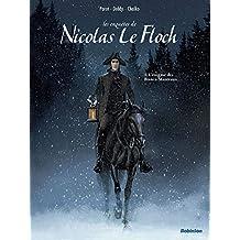 Nicolas Le Floch : Tome 1, L'énigme des Blancs-Manteaux