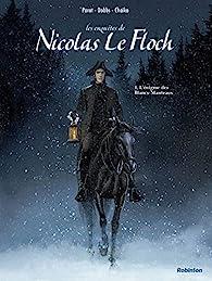 Les enquêtes de Nicolas Le Floch, tome 1 : L'énigme des Blancs-Manteaux  par  Dobbs