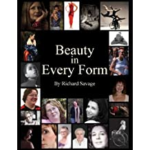 Beauty in Every Form by Richard Savage (2013-04-12)