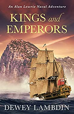 Kings and Emperors (The Alan Lewrie Naval Adventures) (English Edition)