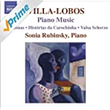Villa-Lobos, H.: Piano Music, Vol. 7 (Rubinsky) - Amazonas / Historias Da Carochinha / Valsa Scherzo