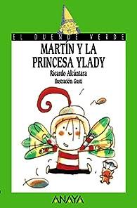 Martín y la princesa Ylady  - El Duende Verde) par Ricardo Alcántara