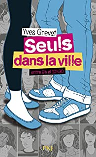 Seul dans la ville entre 9h et 10h30 par Yves Grevet