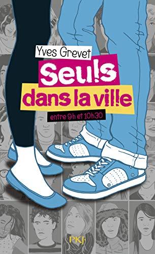 Seuls dans la ville entre 9h et 10h30 par Yves GREVET