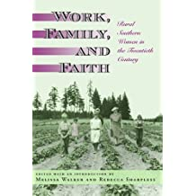 Work, Family, and Faith: Rural Southern Women in the Twentieth Century (2006-02-07)