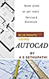 #3: Blueprints using Auto CAD : as per vastu shastra