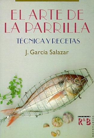 Descargar Libro Arte de la parrilla,el (Recetarios) de J. Garcia Salazar