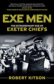 Exe Men: The Extraordinary Rise of Exeter Chiefs