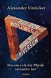 Auf dem Holzweg durchs Universum: Warum sich die Physik verlaufen hat by Alexander Unzicker (2012-08-27) - Alexander Unzicker