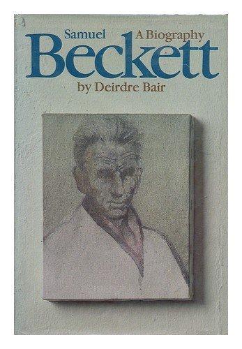 Samuel Beckett: A Biography 1st edition by Deirdre Bair, Samuel Beckett (1978) Hardcover
