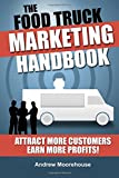 Titelbild The Food Truck Marketing Handbook (Food Truck Startup Series)