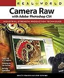 Real World Camera Raw with Adobe Photoshop CS4 (English Edition)