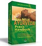 Das neue Ayurveda Praxis Handbuch: Gesund leben, sanft heilen (erweitert und überarbeitet, 8. Aufl. 2018)