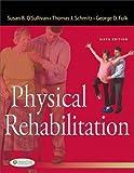 Physical Rehabilitation 6e (O'Sullivan, Physical Rehabilitation)