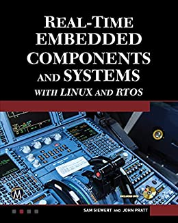 Real-Time Embedded Components And Systems: With Linux and RTOS (English Edition) par [Siewert, Sam, Pratt, John]