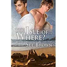 The Isle of... Where? (The Isle Series Book 1) (English Edition)