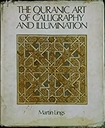 Quranic Art of Calligraphy and Illumination by Martin Lings (1976-05-02)