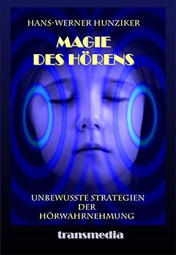 Magie des Hörens: Unbewusste Strategien der Hörwahrnehmung