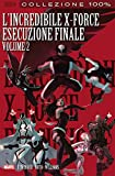 L'esecuzione finale. L'incredibile X-Force: 7