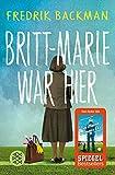 Buchinformationen und Rezensionen zu Britt-Marie war hier: Roman von Fredrik Backman
