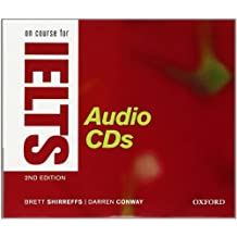 On Course for IELTS: Audio CD: Written by Brett Shirreffs, 2012 Edition, (2nd Edition) Publisher: OUP Oxford [Audio CD]