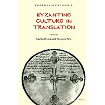 Byzantine Culture in Translation (Byzantina Australiensia)
