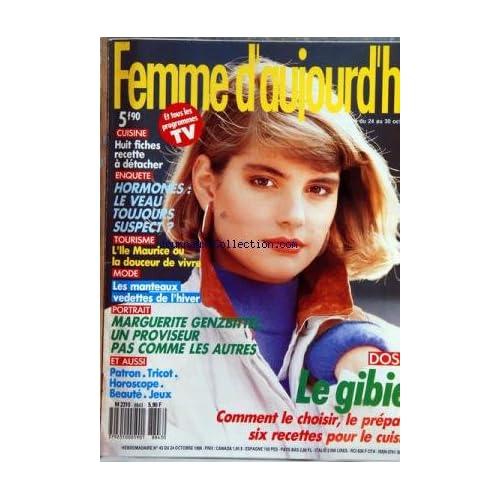 FEMME D'AUJOURD'HUI [No 43] du 24/10/1988 - FICHES CUISINE - HORMONES / LE VEAU - L'ILE MAURICE - LES MANTEAUX VEDETTES - MARGUERITE GENZBITTEL UN PROVISEUR PAS COMME LES AUTRES - LE GIBIER