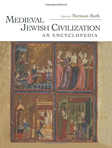 Medieval Jewish Civilization: An Encyclopedia (Routledge Encyclopedias of the Middle Ages)