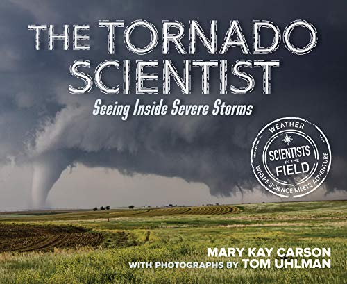 The Tornado Scientist (Scientists in the Field Series) (English Edition)