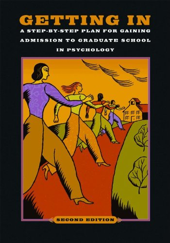 Getting In: A Step-by-Step Plan for Gaining Admission to Graduate School in Psychology, Second Edition (English Edition)