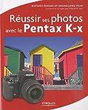 Réussir ses photos avec le pentax K-x