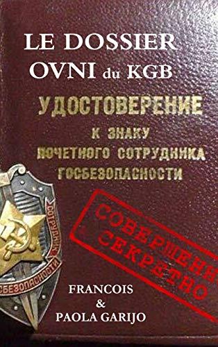 Le Dossier Ovni Du KGB par Francois Garijo,Paola Garijo