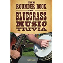 The Rounder Book of Bluegrass Music Trivia by Bill Nowlin (2016-01-05)