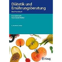Diätetik und Ernährungsberatung: Das Praxisbuch