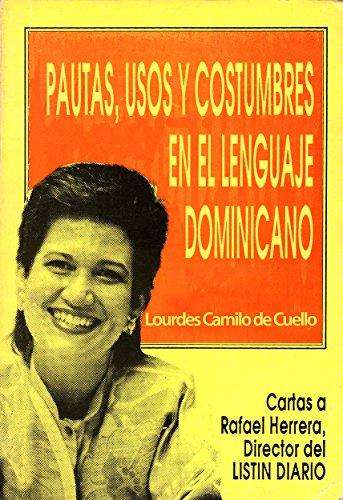Pautas, usos y costumbres del lenguaje dominicano: Cartas a don Rafael Herrera por Lourdes Camilo Rodríguez de Cuello