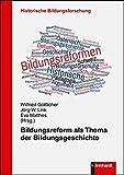 Bildungsreform als Thema der Bildungsgeschichte (Historische Bildungsforschung)