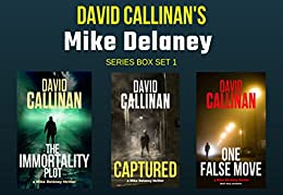 Mike Delaney triple thriller set: (Three great thrillers in one box) by [Callinan, David]