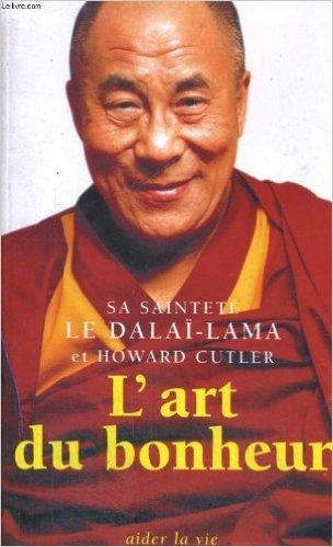 L'art du bonheur de Bstan-dzin-rgya-mtsho Dalai lama ,Howard Cutler ,Adrien Calmevent ( 1999 )