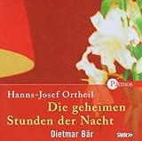 Die geheimen Stunden der Nacht: Autorisierte Lesefassung - Hanns-Josef Ortheil