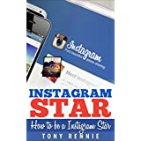 Instagram Star: How To Be a Instagram Star (English Edition)
