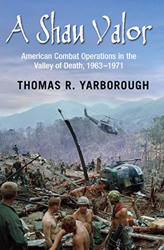 a-shau-valor-american-combat-operations-in-the-valley-of-death-1963-1971-english-edition