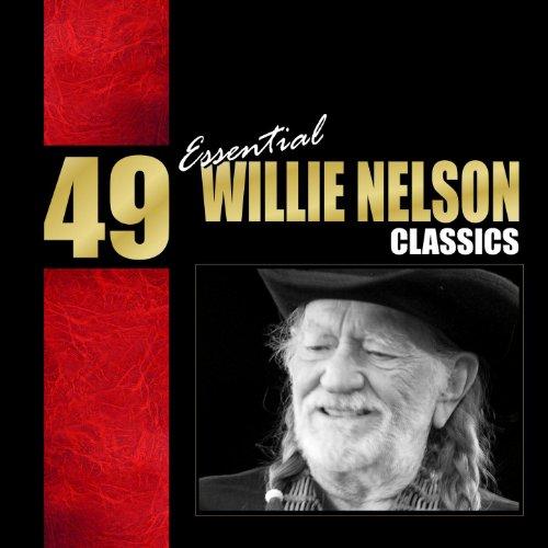 49 Essential Willie Nelson Cla...
