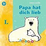 Papa hat dich lieb - Pappbilderbuch: PiNGPONG (Emma Dodd Pappbilderbücher)