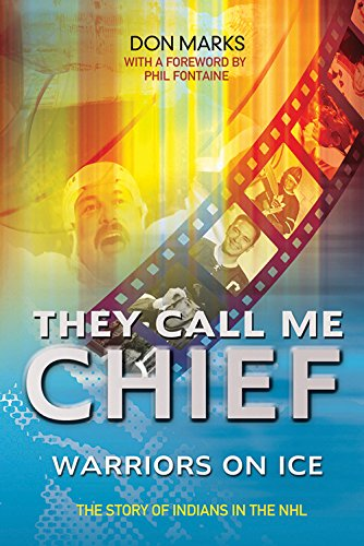 They Call Me Chief: Warriors on Ice por Don Marks